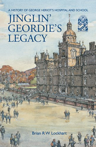 9781906566098: Jinglin' Geordie's Legacy: A History of George Heriot's Hospital and School