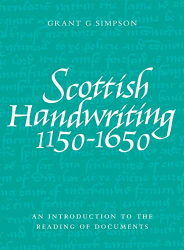 9781906566111: Scottish Handwriting 1150-1650: An Introduction to the Reading of Documents