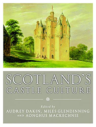 9781906566333: Scotland's Castle Culture.