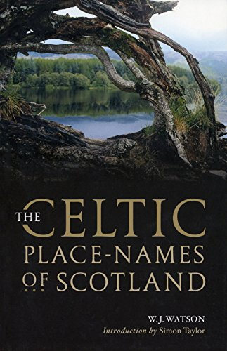 The History of the Celtic Place-Names of: Watson, William J.