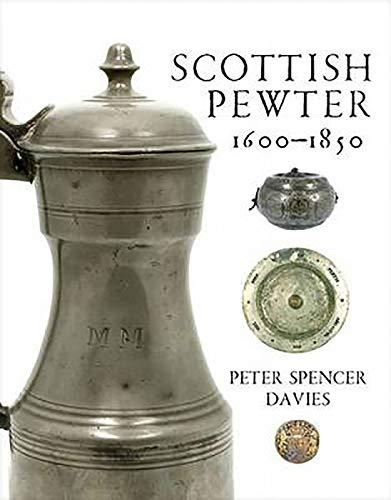 9781906566722: Scottish Pewter 1600-1850