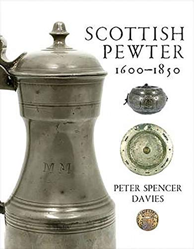 9781906566722: Scottish Pewter 1600-1850