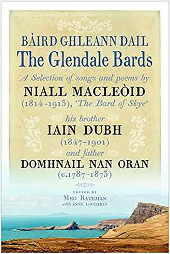 Baird Ghleann Dail / The Glendale Bards: A Selection of Songs and Poems by Niall Macleoid (...