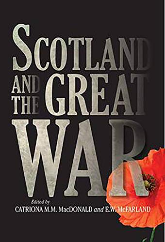 Scotland and the Great War: Catriona MacDonald; E. W. McFarland