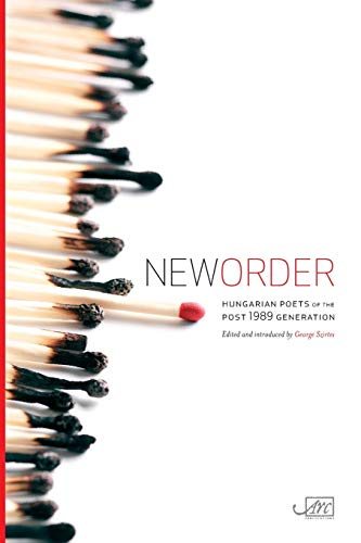 9781906570507: New Order: Hungarian Poets of the Post 1989 Generation