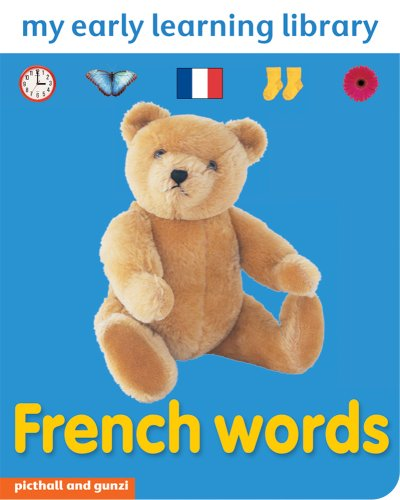 French Words (My Early Learning Library): Picthall, Chez; Gunzi, Christiane