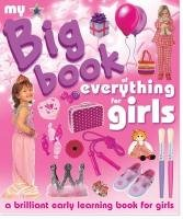 My Big Book of Everything for Girls: A Brillant Early Learning Book for Girls: Picthall, Chez