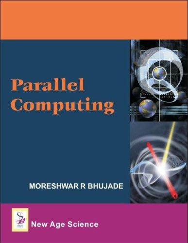 Parallel Computing (Hardback): Moreshwar R. Bhujade