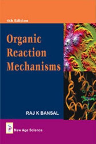 Organic Reaction Mechanisms: Raj K. Bansal