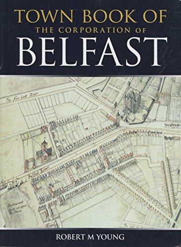 Town Book of Belfast: Young, Robert M.