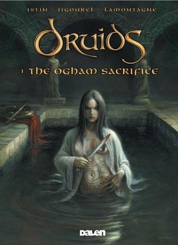 Druids 1: The Ogham Sacrifice [English edition]: Jean-Luc ISTIN, Thierry JIGOUREL & Jacques ...