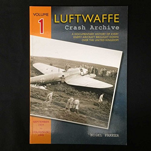 9781906592097: Luftwaffe Crash Archive: September 1939 to 14th August 1940