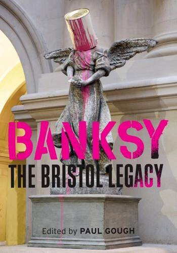 9781906593964: Banksy: The Bristol Legacy