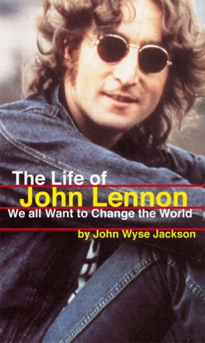 9781906598020: The Life of John Lennon: We All Want to Change the World
