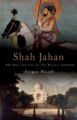 9781906598181: Shah Jahan: The Rise and Fall of the Mughal Emperor