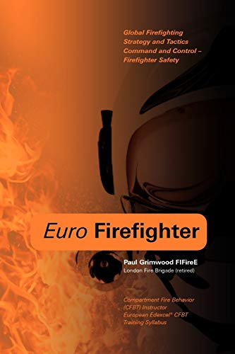 9781906600259: Euro Firefighter: Global Firefighting Strategy and Tactics, Command and Control and Firefighter Safety