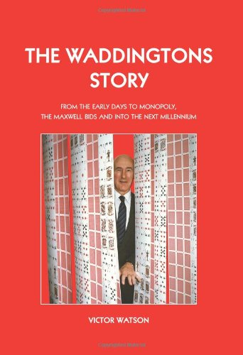 The Waddingtons Story: From the Early Days to Monopoly, the Maxwell Bids and into the Next ...