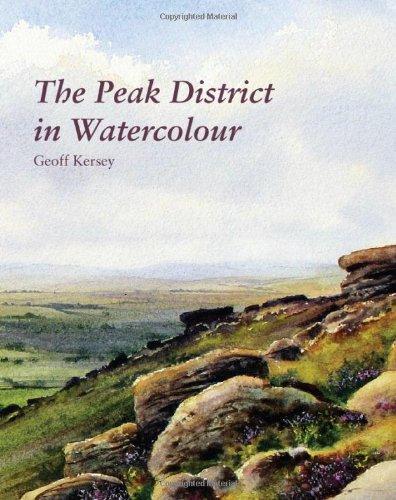 The Peak District in Watercolour: Kersey, Geoff