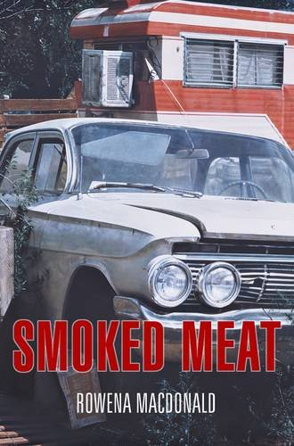 Smoked Meat: Macdonald, Rowena