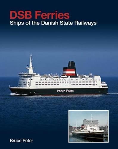 9781906608705: DSB Ferries: Ships of the Danish State Railways