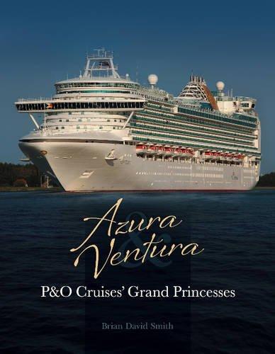 9781906608798: Azura & Ventura: P&O Cruises' Grand Princesses