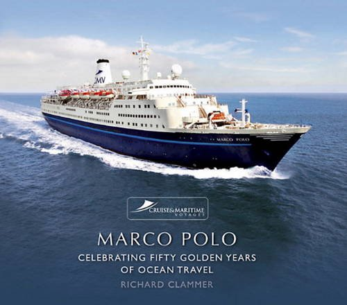 9781906608880: Marco Polo: Celebrating Fifty Golden Years of Ocean Travel
