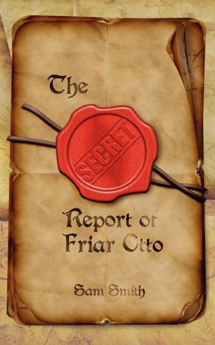 The Secret Report of Friar Otto (1906609446) by Smith, Sam