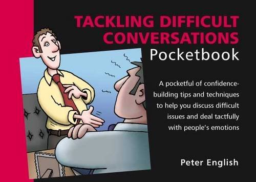 Tackling Difficult Conversations Pocketbook: Peter English