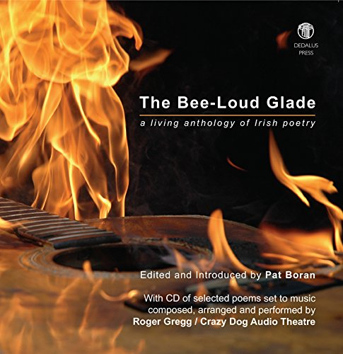 The Bee-Loud Glade: A Living Anthology of Irish Poetry: Boran, Pat