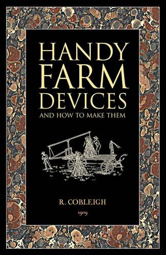 Handy Farm Devices and How to Make Them (Wooden Books Gift Book)