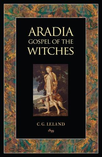 Aradia: Gospel of the Witches (Paperback): Charles G. Leland