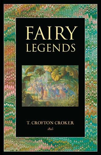 Fairy Legends & Traditions of the South: T. Crofton Crocker