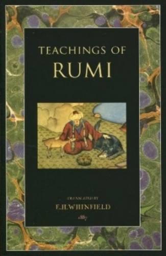 Teachings of Rumi (Masnavi i Ma'Navi): EH Whinfield
