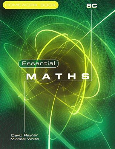 Essential Maths: Homework Bk. 8C: Rayner, David; White, Michael