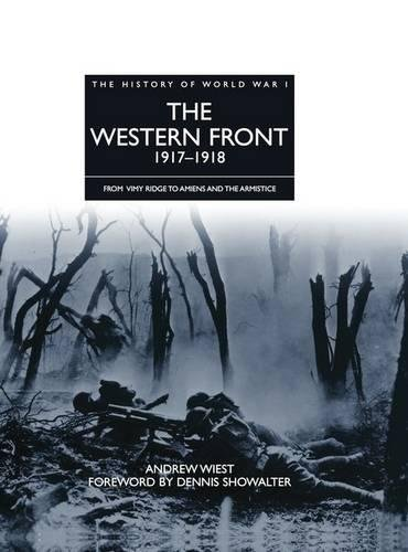 9781906626020: The Western Front 1917-1918: From Vimy Ridge to Amiens and the Armistice (The History of World War I)