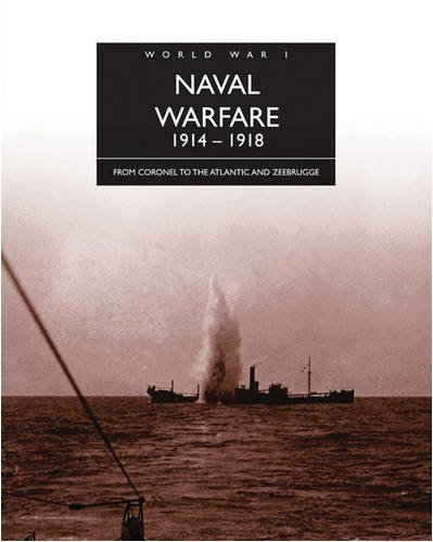 9781906626051: Naval Warfare, 1914-1918: From Coronel to the Atlantic and Zeebrugge