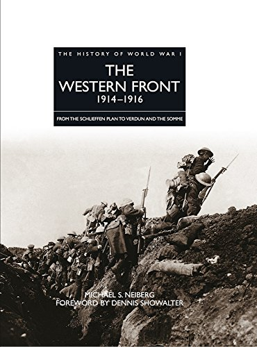 The Western Front 1914-1916: From the Schlieffen Plan to Verdun and the Somme (History of WWI)