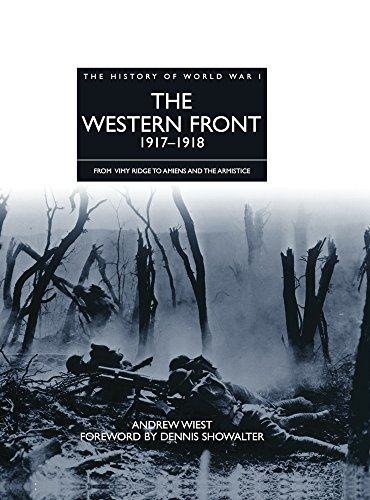 9781906626136: The Western Front 1917 - 1918: From Vimy Ridge to Amiens and the Armistice (The History of World War I)