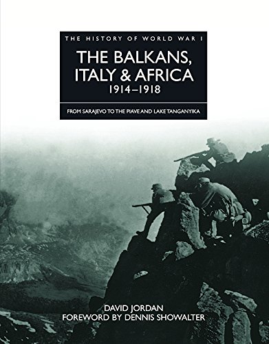 The History of World War I - The Balkans, Italy & Africa 1914 - 1918 ( from Sarajevo to the Piave...
