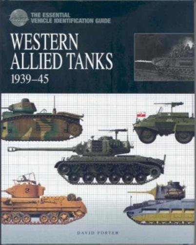9781906626228: THE ESSENTIAL VEHICLE IDENTIFICATION GUIDE: WESTERN ALLIED TANKS 1939-45 (Essential Identification Guide)