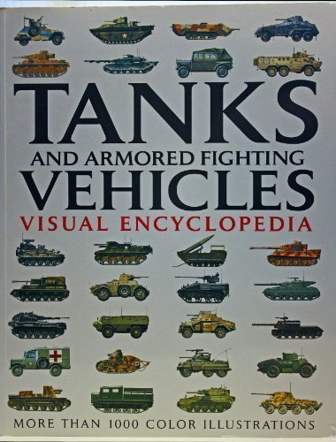 9781906626709: Tanks and Armored Fighting Vehicles Visual Encyclopedia