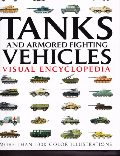 9781906626723: Tanks and Armored Fighting Vehicles Visual Encyclopedia