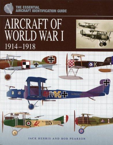 Aircraft of World War I: 1914-1918 (The: Jack Herris
