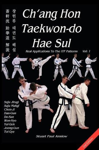 Ch'ang Hon Taekwon-do Hae Sul - Real Applications to the ITF Patterns: Vol 1: Anslow, Stuart ...