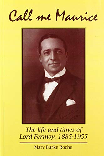 9781906641061: Call Me Maurice: The Life and Times of Lord Fermoy, 1885-1955