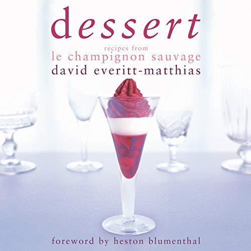 9781906650032: Dessert: Recipes from Le Champignon Sauvage