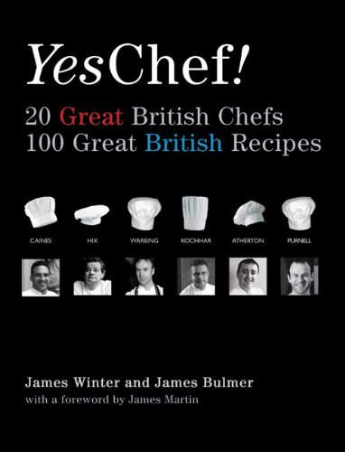 9781906650216: Yes Chef!: 20 Great British Chefs, 100 Great British Recipes