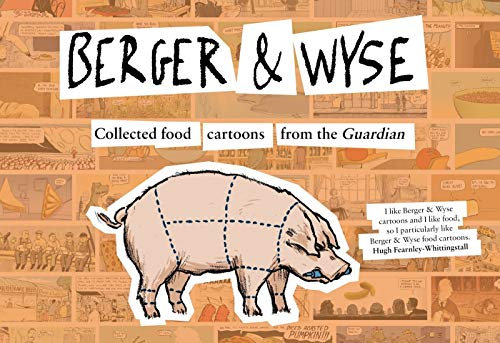 Berger and Wyse: Collected Food Cartoons from The Guardian (a fierst printing signed by both ...