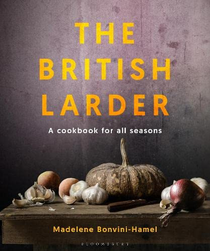 9781906650711: The British Larder: A Cookbook For All Seasons