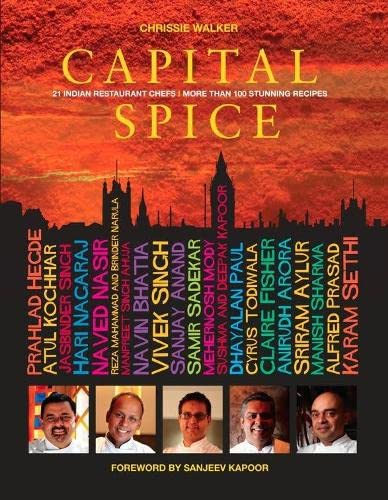 9781906650728: Capital Spice: 21 Indian Restaurant Chefs - More Than 100 Stunning Recipes